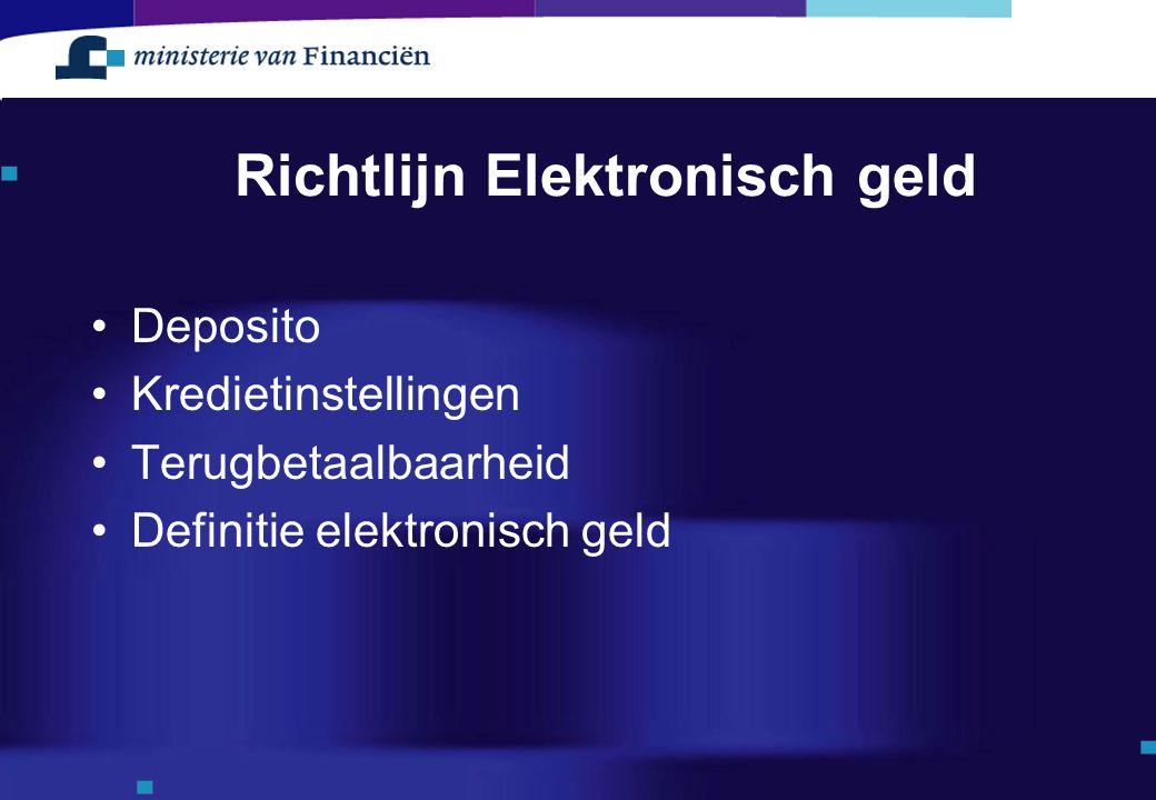 Richtlijn Elektronisch geld Deposito Kredietinstellingen Terugbetaalbaarheid Definitie elektronisch geld