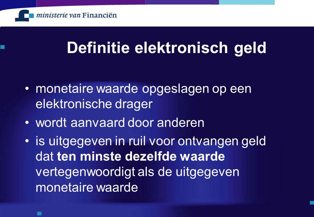 monetaire waarde opgeslagen op een elektronische drager wordt aanvaard door anderen is uitgegeven in ruil voor ontvangen geld dat ten minste dezelfde