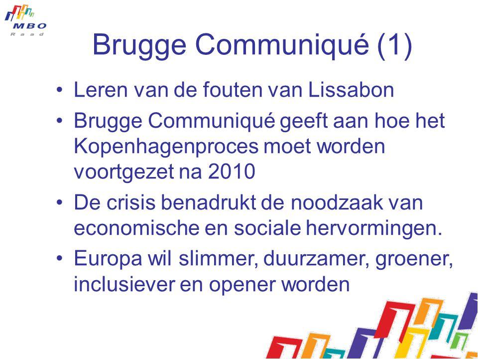Brugge Communiqué (2) Een globale visie voor beroepsonderwijs en -opleiding in 2020; 11 strategische doelstellingen voor de periode 2011-2020 22 korte termijn resultaten op nationaal niveau in de eerste 4 jaar (2011-2014), met vermelding van de ondersteuning op Europees niveau;