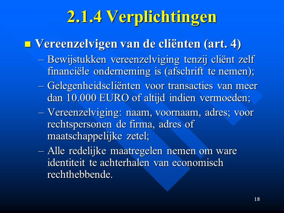 18 2.1.4 Verplichtingen Vereenzelvigen van de cliënten (art.