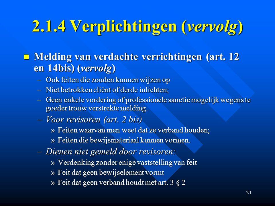 21 2.1.4 Verplichtingen (vervolg) Melding van verdachte verrichtingen (art.