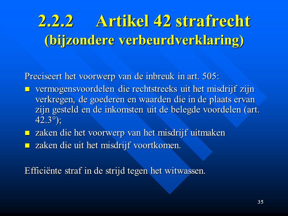 35 2.2.2Artikel 42 strafrecht (bijzondere verbeurdverklaring) Preciseert het voorwerp van de inbreuk in art.