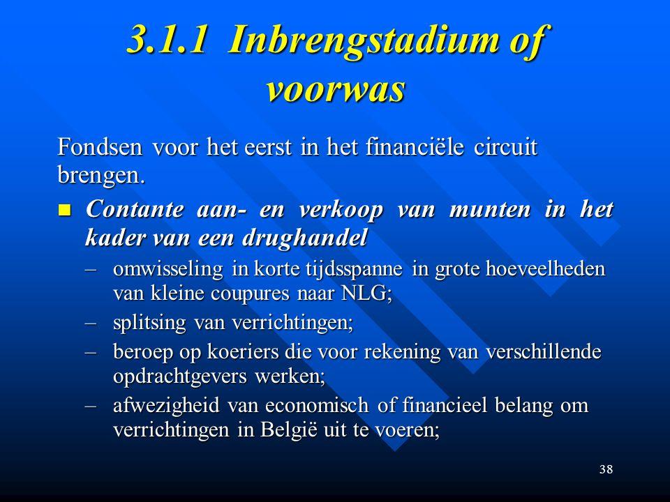 38 3.1.1 Inbrengstadium of voorwas Fondsen voor het eerst in het financiële circuit brengen.
