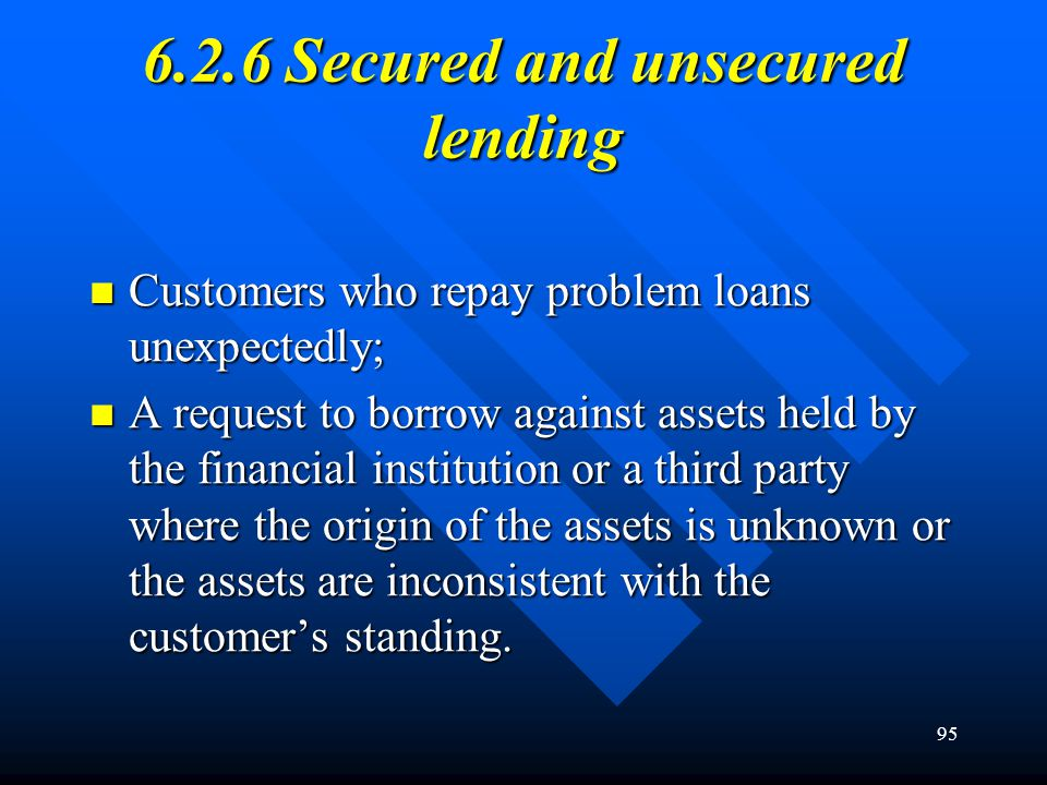 95 6.2.6 Secured and unsecured lending Customers who repay problem loans unexpectedly; Customers who repay problem loans unexpectedly; A request to bo