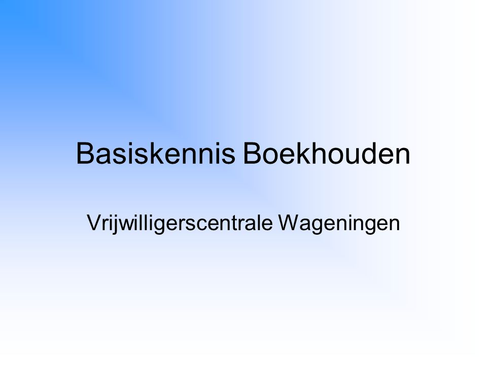 Programma Basisschema boekhouding De balans Debiteuren / Crediteuren Afschrijvingen Inkomsten / Uitgaven / Baten / Lasten Tabellarisch kas-/bankboek Boekhouden op de PC BTW