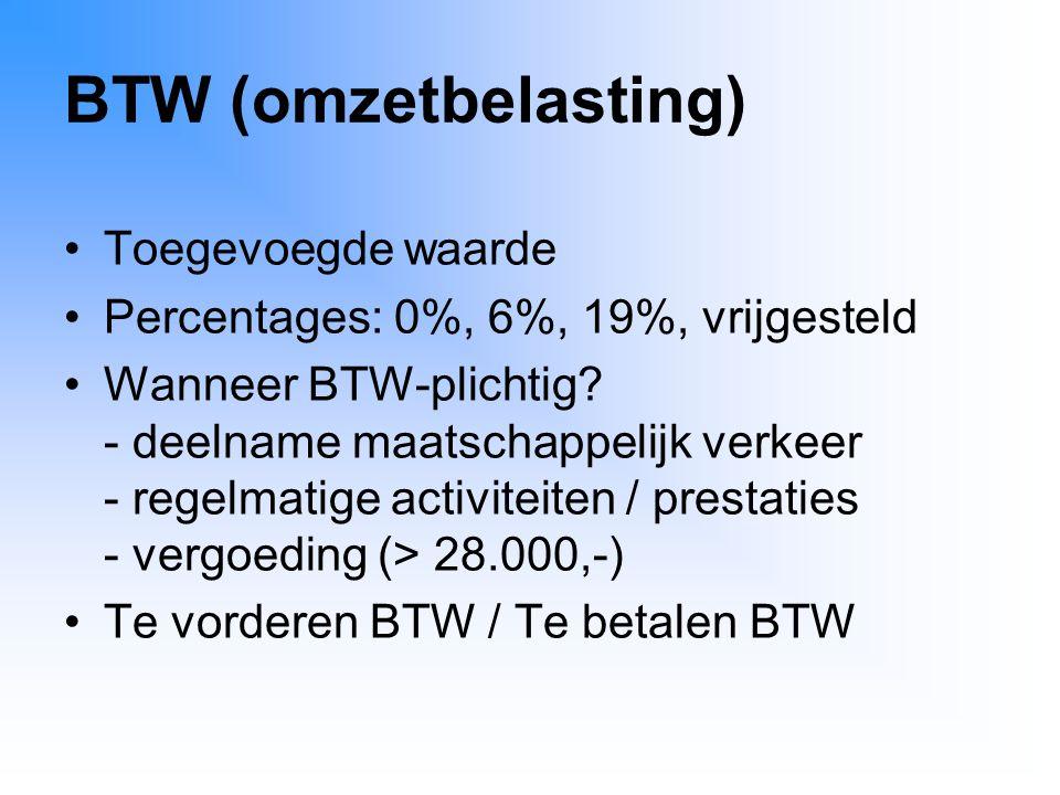 BTW (omzetbelasting) Toegevoegde waarde Percentages: 0%, 6%, 19%, vrijgesteld Wanneer BTW-plichtig? - deelname maatschappelijk verkeer - regelmatige a