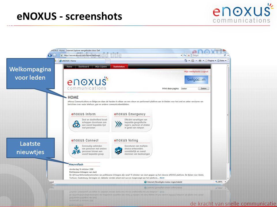 de kracht van snelle communicatie eNOXUS - screenshots Welkompagina voor leden Laatste nieuwtjes