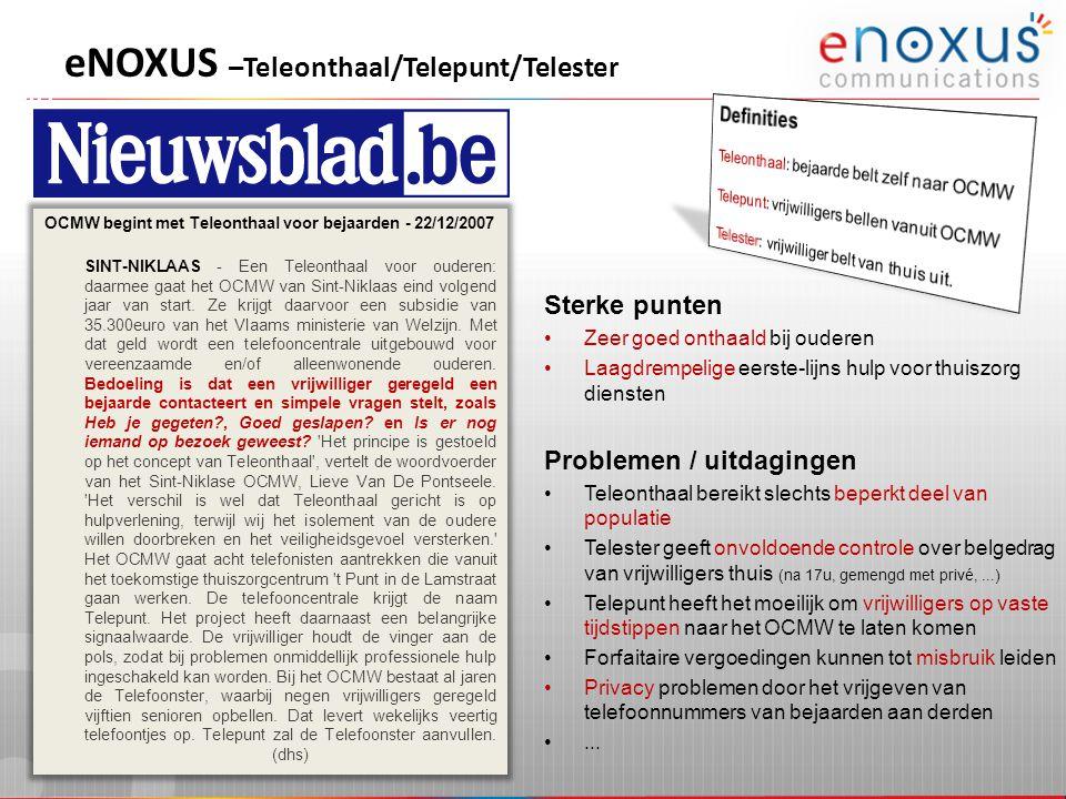 OCMW begint met Teleonthaal voor bejaarden - 22/12/2007 SINT-NIKLAAS - Een Teleonthaal voor ouderen: daarmee gaat het OCMW van Sint-Niklaas eind volge