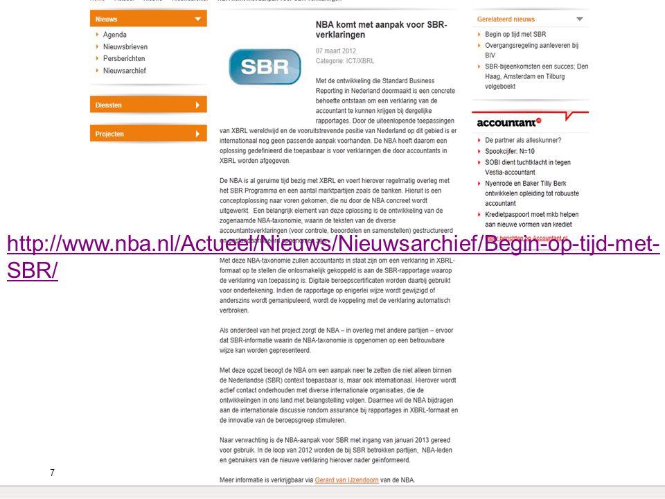 tagging Statistiekopgaven Fiscale gegevens Rapportage gegevens Financiële administratie Rapportage software Fiscale software CBS Belasting- dienst KvK Administratie Brondata XBRL Aansluiten 2015, 3 e stap DIGIPOORTDIGIPOORT tagging XBRLXBRL XBRL XBRL Jaarrekeningen XBRL VpB/IB (OB/ICP) OB/ICP Publicatiestukken Banken XBRL 28