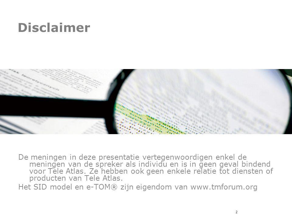 2 Disclaimer De meningen in deze presentatie vertegenwoordigen enkel de meningen van de spreker als individu en is in geen geval bindend voor Tele Atlas.