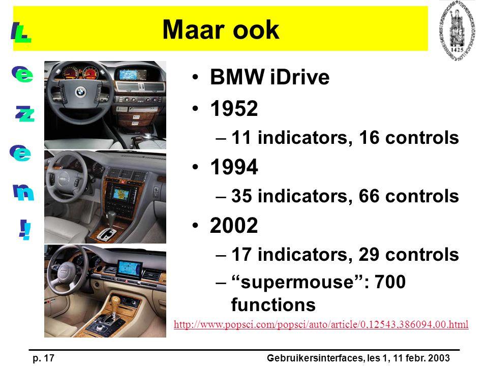 p. 17Gebruikersinterfaces, les 1, 11 febr. 2003 Maar ook BMW iDrive 1952 –11 indicators, 16 controls 1994 –35 indicators, 66 controls 2002 –17 indicat