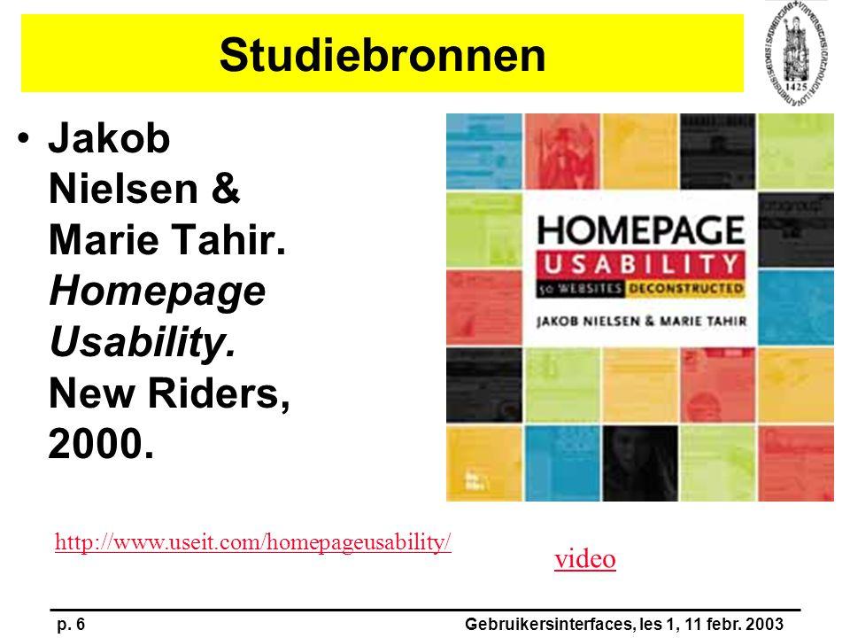 p. 6Gebruikersinterfaces, les 1, 11 febr. 2003 Studiebronnen Jakob Nielsen & Marie Tahir. Homepage Usability. New Riders, 2000. http://www.useit.com/h