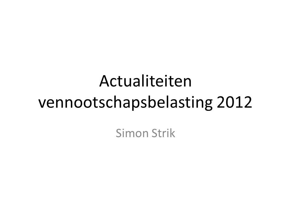 Actualiteiten vennootschapsbelasting 2012 Simon Strik