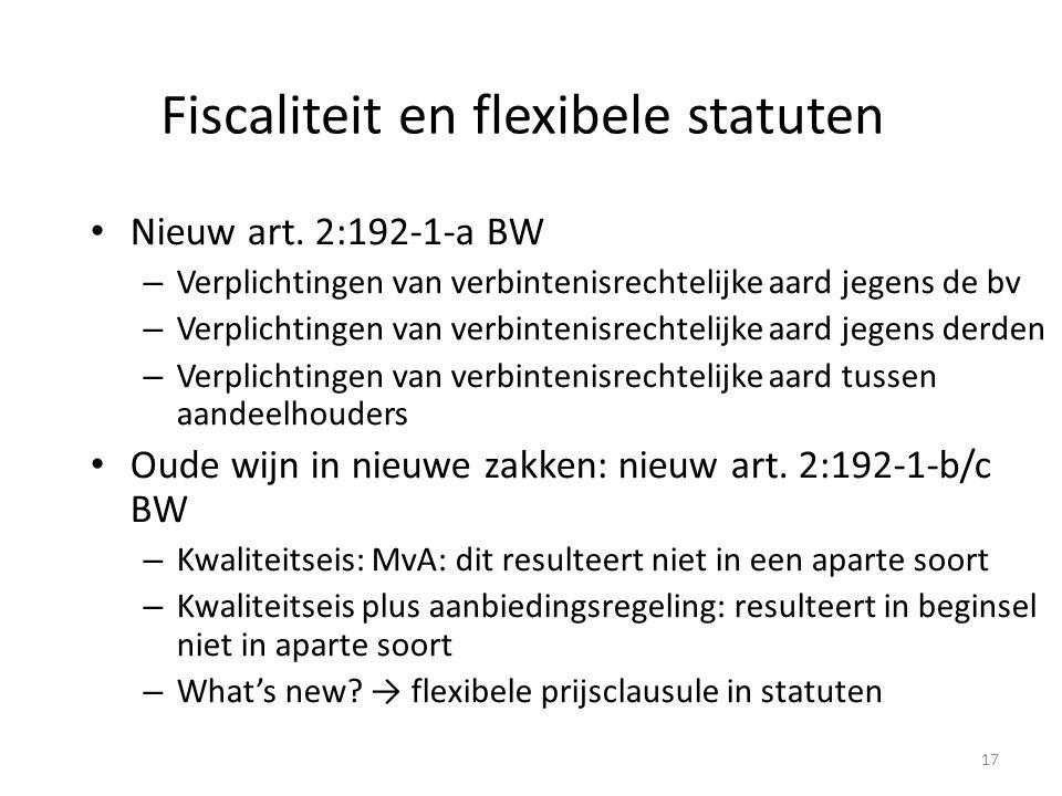 Fiscaliteit en flexibele statuten Nieuw art. 2:192-1-a BW – Verplichtingen van verbintenisrechtelijke aard jegens de bv – Verplichtingen van verbinten