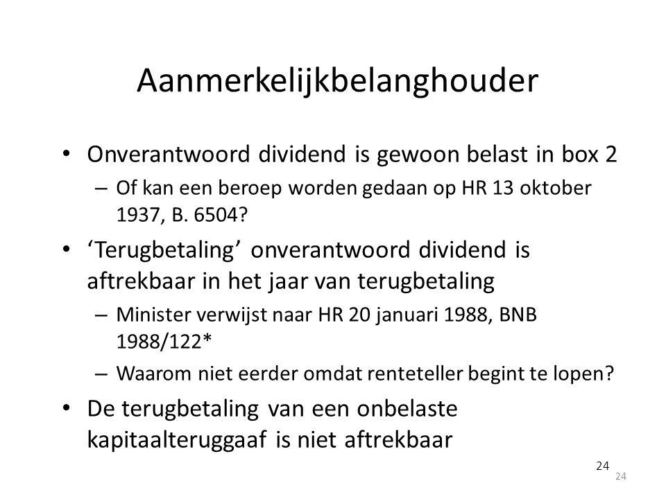 Aanmerkelijkbelanghouder Onverantwoord dividend is gewoon belast in box 2 – Of kan een beroep worden gedaan op HR 13 oktober 1937, B. 6504? 'Terugbeta