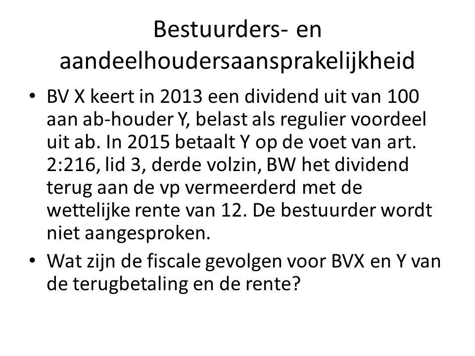 Bestuurders- en aandeelhoudersaansprakelijkheid BV X keert in 2013 een dividend uit van 100 aan ab-houder Y, belast als regulier voordeel uit ab. In 2