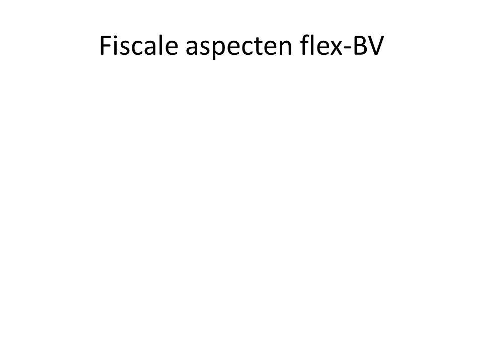 Fiscale aspecten flex-BV