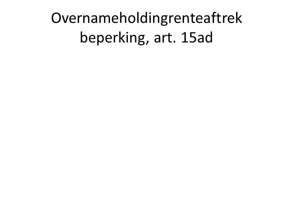 Overnameholdingrenteaftrek beperking, art. 15ad