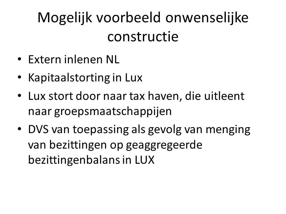 Mogelijk voorbeeld onwenselijke constructie Extern inlenen NL Kapitaalstorting in Lux Lux stort door naar tax haven, die uitleent naar groepsmaatschap