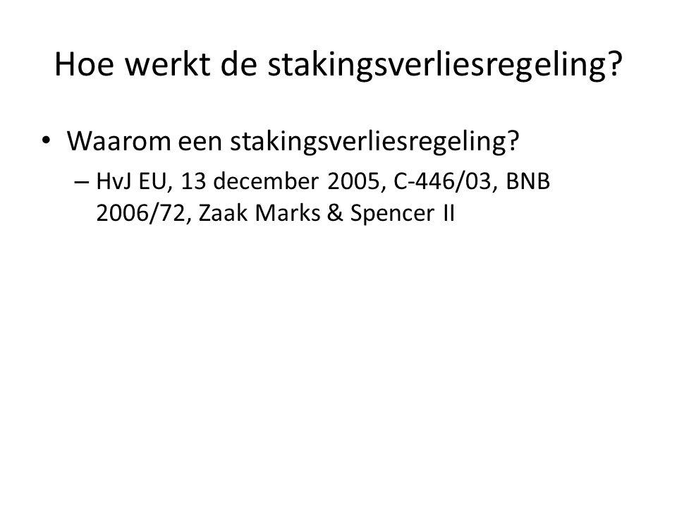Waarom een stakingsverliesregeling? – HvJ EU, 13 december 2005, C-446/03, BNB 2006/72, Zaak Marks & Spencer II