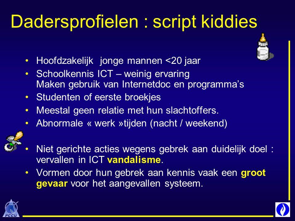 Dadersprofielen : script kiddies Hoofdzakelijk jonge mannen <20 jaar Schoolkennis ICT – weinig ervaring Maken gebruik van Internetdoc en programma's S