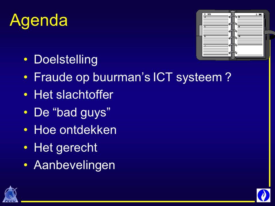 Doelstelling Geen opleiding Wel bewustmaking Risico's ICT fraude Bewaring sporen Mogelijkheden politie