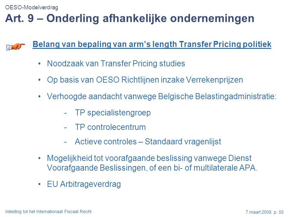Inleiding tot het Internationaal Fiscaal Recht 7 maart 2009, p. 55 Belang van bepaling van arm's length Transfer Pricing politiek Noodzaak van Transfe