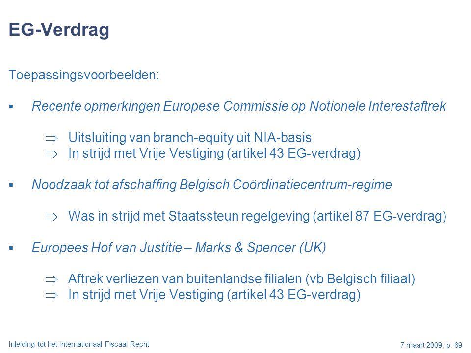 Inleiding tot het Internationaal Fiscaal Recht 7 maart 2009, p. 69 EG-Verdrag Toepassingsvoorbeelden:  Recente opmerkingen Europese Commissie op Noti