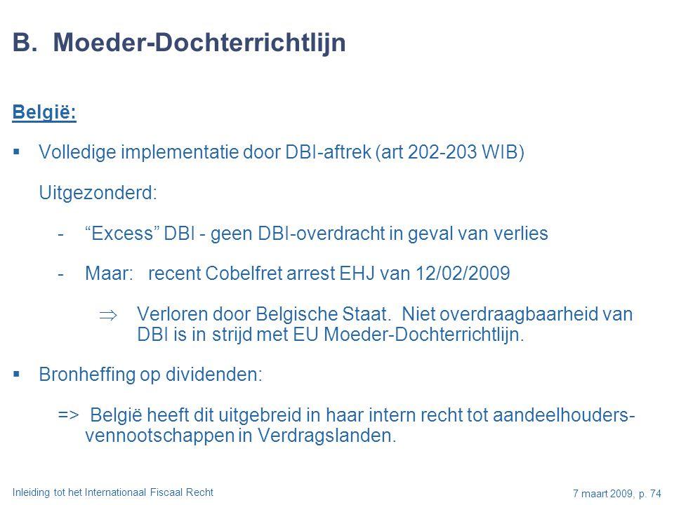 Inleiding tot het Internationaal Fiscaal Recht 7 maart 2009, p. 74 B. Moeder-Dochterrichtlijn België:  Volledige implementatie door DBI-aftrek (art 2