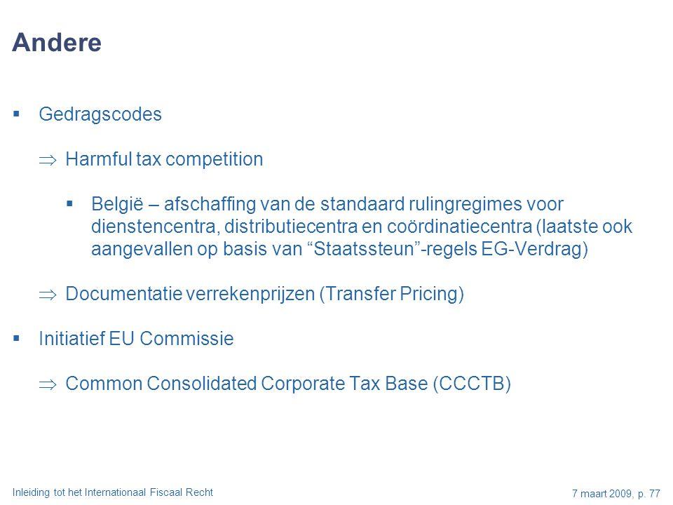 Inleiding tot het Internationaal Fiscaal Recht 7 maart 2009, p. 77 Andere  Gedragscodes  Harmful tax competition  België – afschaffing van de stand