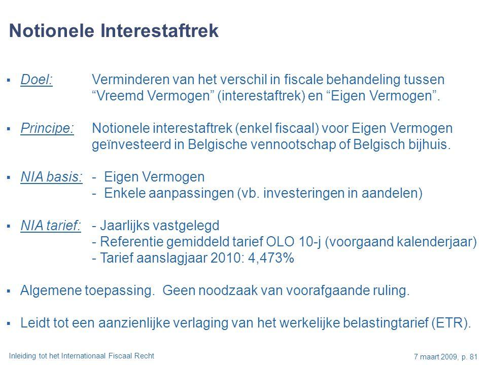"""Inleiding tot het Internationaal Fiscaal Recht 7 maart 2009, p. 81  Doel: Verminderen van het verschil in fiscale behandeling tussen """"Vreemd Vermogen"""