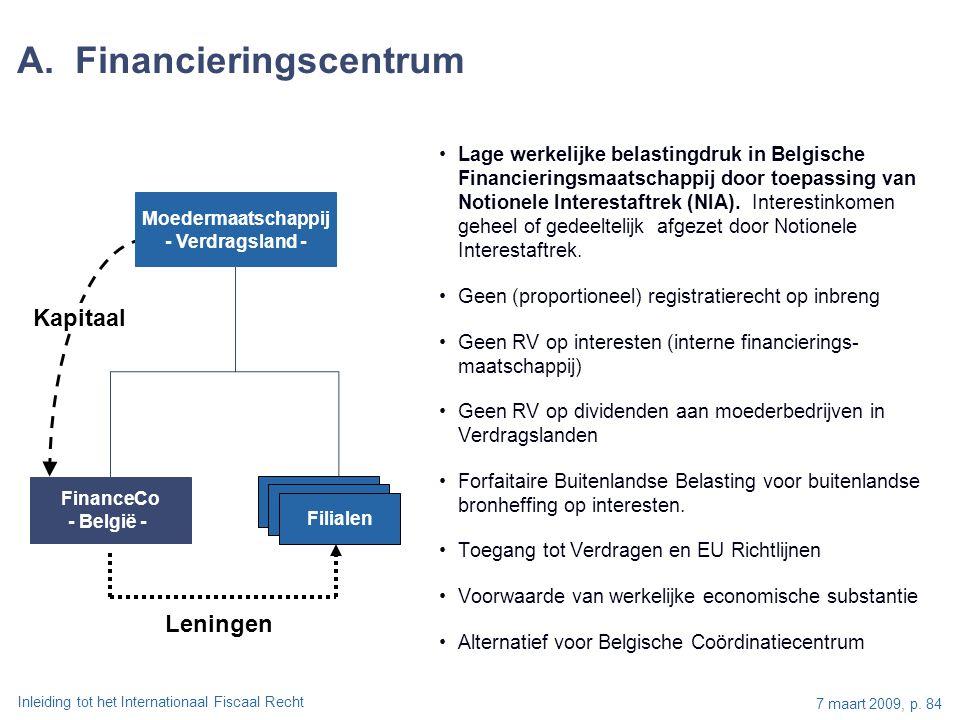 Inleiding tot het Internationaal Fiscaal Recht 7 maart 2009, p. 84 Lage werkelijke belastingdruk in Belgische Financieringsmaatschappij door toepassin