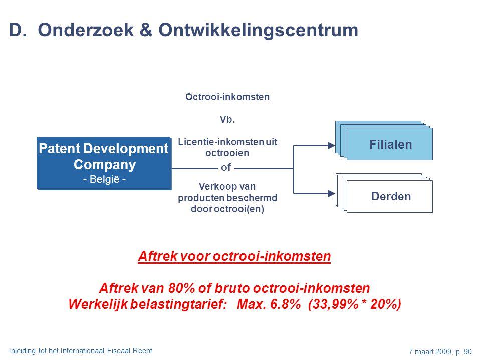 Inleiding tot het Internationaal Fiscaal Recht 7 maart 2009, p. 90 Patent Development Company - België - Patent Development Company - België - OpCos F