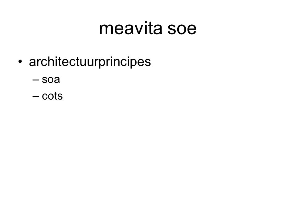 meavita soe architectuurprincipes –soa –cots