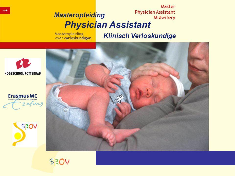 Masteropleiding Masteropleiding voor verloskundigen  Master Physician Assistant Midwifery Klinisch Verloskundige Physician Assistant