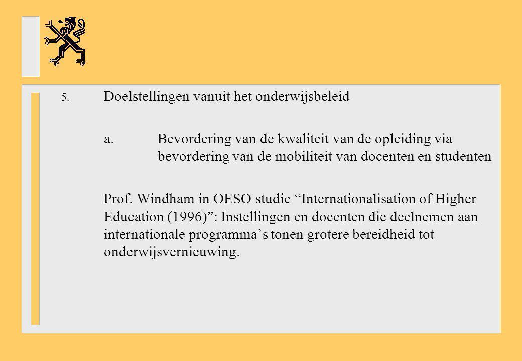 5. Doelstellingen vanuit het onderwijsbeleid a.Bevordering van de kwaliteit van de opleiding via bevordering van de mobiliteit van docenten en student