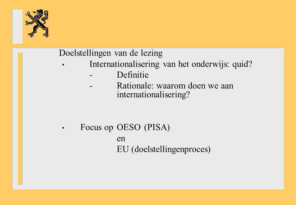 Doelstellingen van de lezing Internationalisering van het onderwijs: quid? -Definitie -Rationale: waarom doen we aan internationalisering? Focus opOES