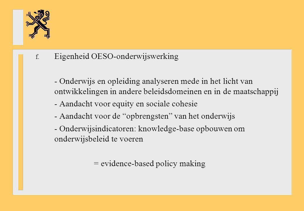 f. Eigenheid OESO-onderwijswerking - Onderwijs en opleiding analyseren mede in het licht van ontwikkelingen in andere beleidsdomeinen en in de maatsch