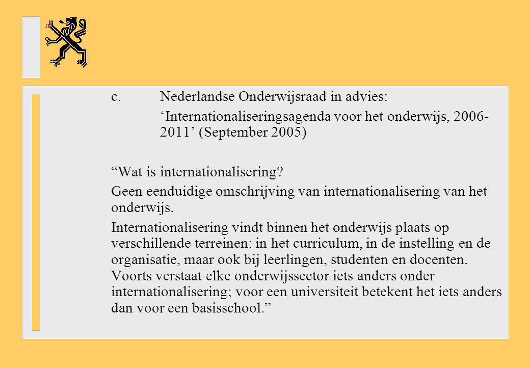 """c.Nederlandse Onderwijsraad in advies: 'Internationaliseringsagenda voor het onderwijs, 2006- 2011' (September 2005) """"Wat is internationalisering? Gee"""