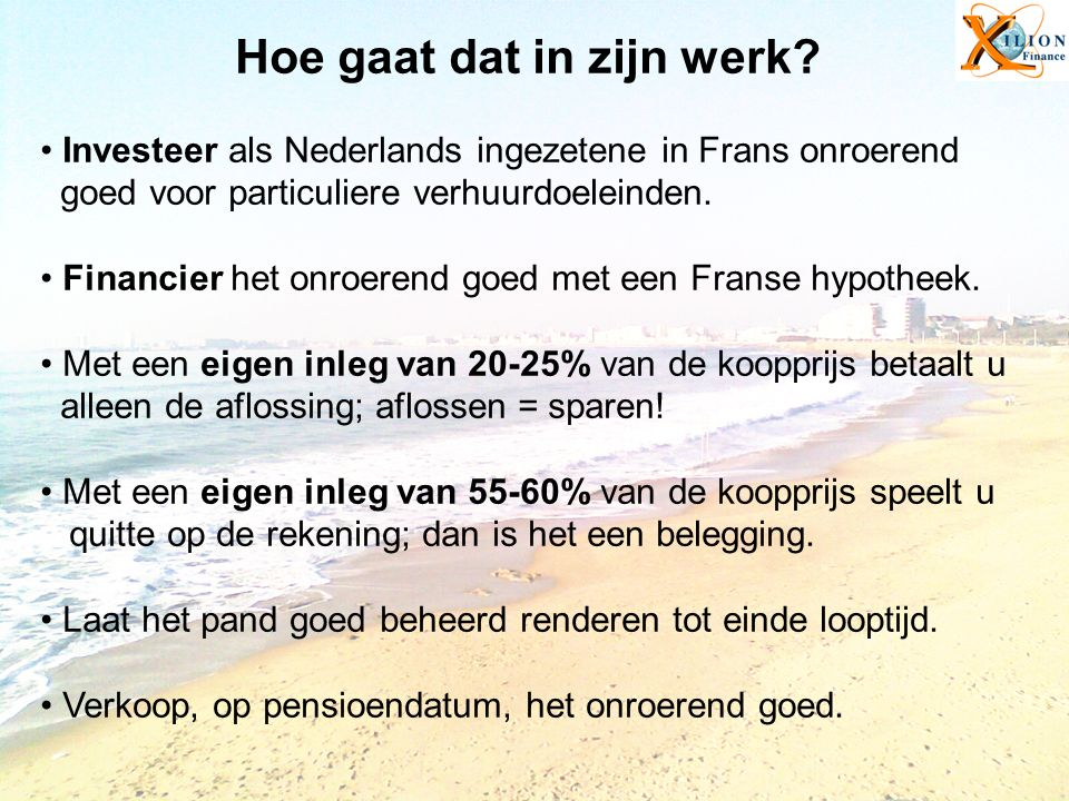 Hoe gaat dat in zijn werk? Investeer als Nederlands ingezetene in Frans onroerend goed voor particuliere verhuurdoeleinden. Financier het onroerend go