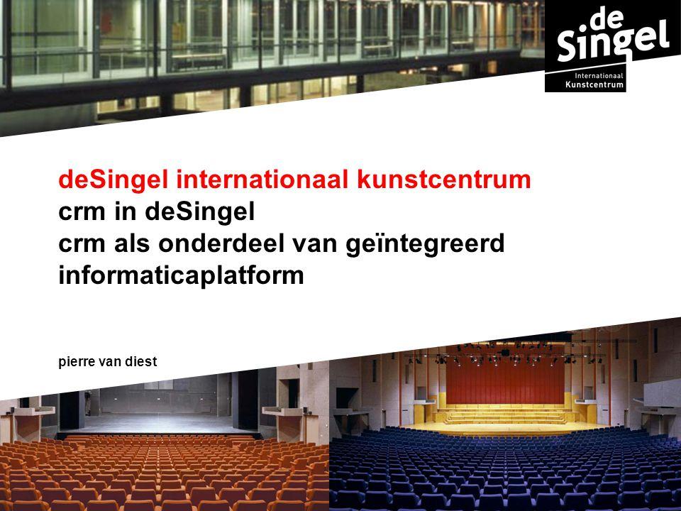 deSingel internationaal kunstcentrum crm in deSingel crm als onderdeel van geïntegreerd informaticaplatform pierre van diest
