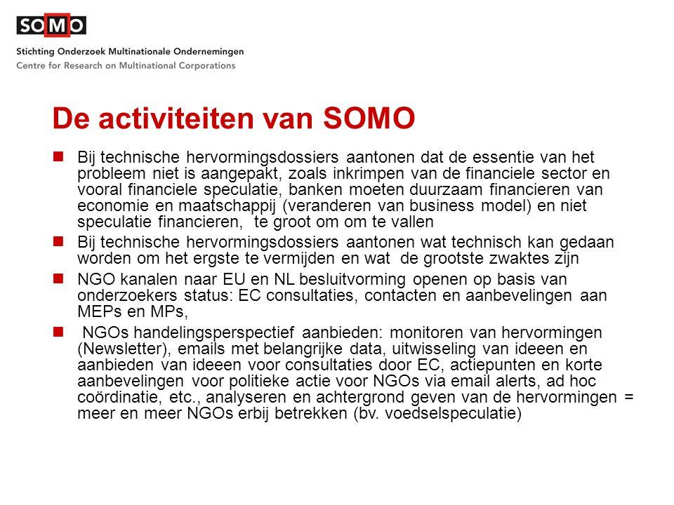 De activiteiten van SOMO Bij technische hervormingsdossiers aantonen dat de essentie van het probleem niet is aangepakt, zoals inkrimpen van de financ