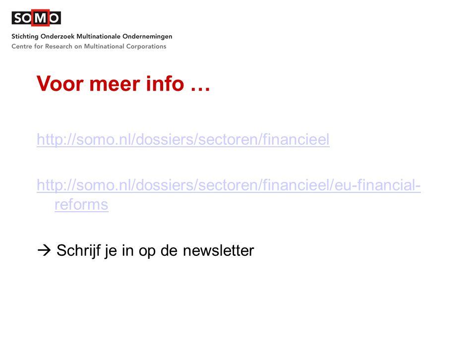 Voor meer info … http://somo.nl/dossiers/sectoren/financieel http://somo.nl/dossiers/sectoren/financieel/eu-financial- reforms  Schrijf je in op de newsletter