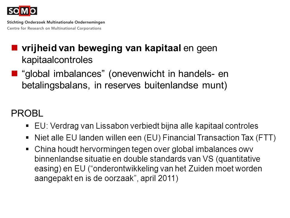"""vrijheid van beweging van kapitaal en geen kapitaalcontroles """"global imbalances"""" (onevenwicht in handels- en betalingsbalans, in reserves buitenlandse"""