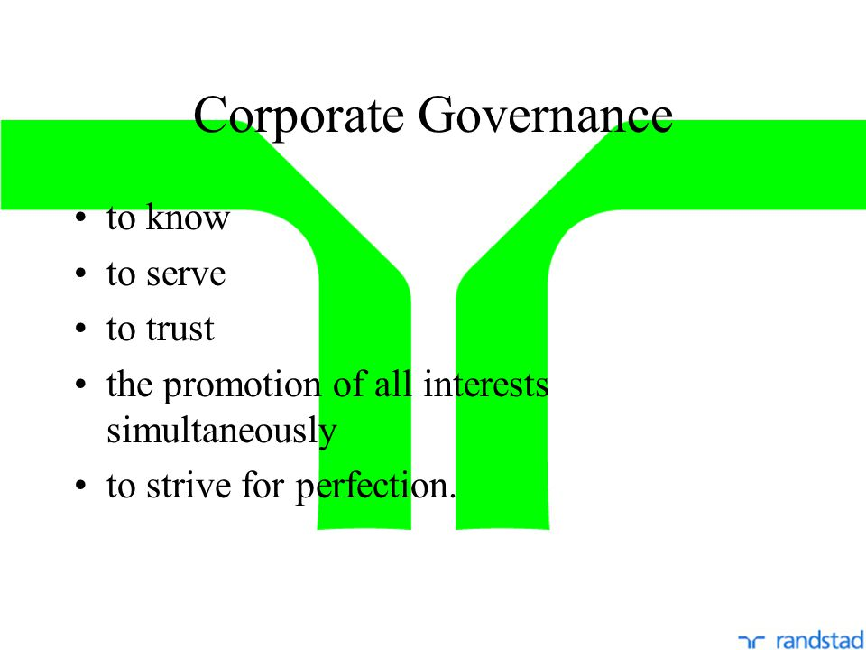 Corporate Governance to know to serve to trust the promotion of all interests simultaneously to strive for perfection.