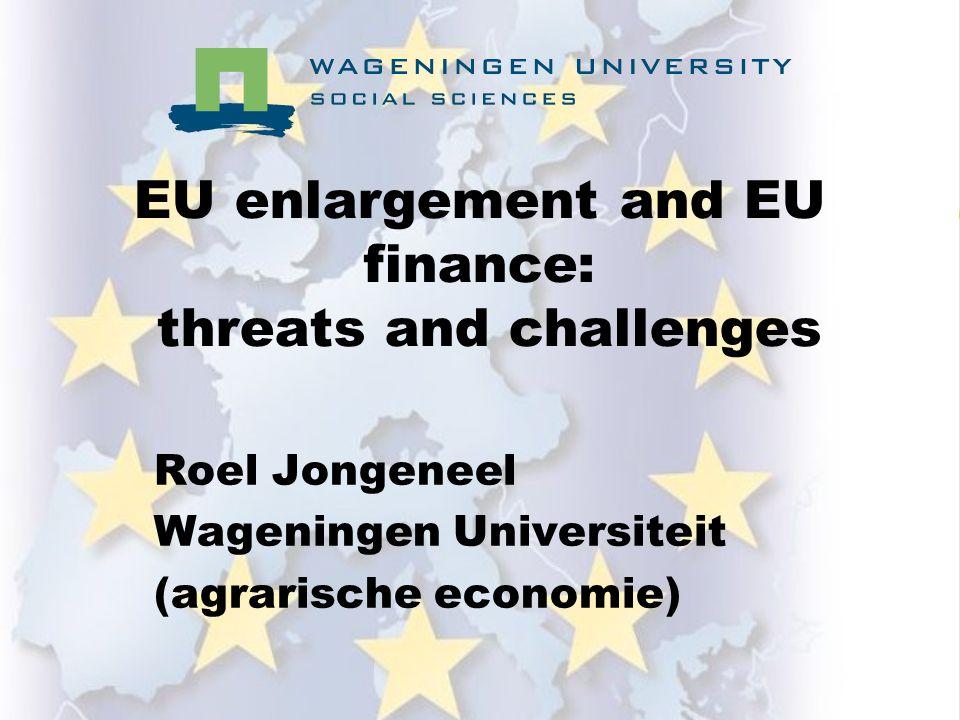 Financiele dilemma's Middelen nodig voor zVerdere hervorming prijs- => inkomensbeleid zInfasering toeslagen 10 toetredende landen (degressiviteit) zStructuurbeleid / plattelandsbeleid (modulatie) zToetreding Bulgarije en Roemenie zVoedselkwaliteit / voedselveiligheid z+Vele andere beleidsterreinen!