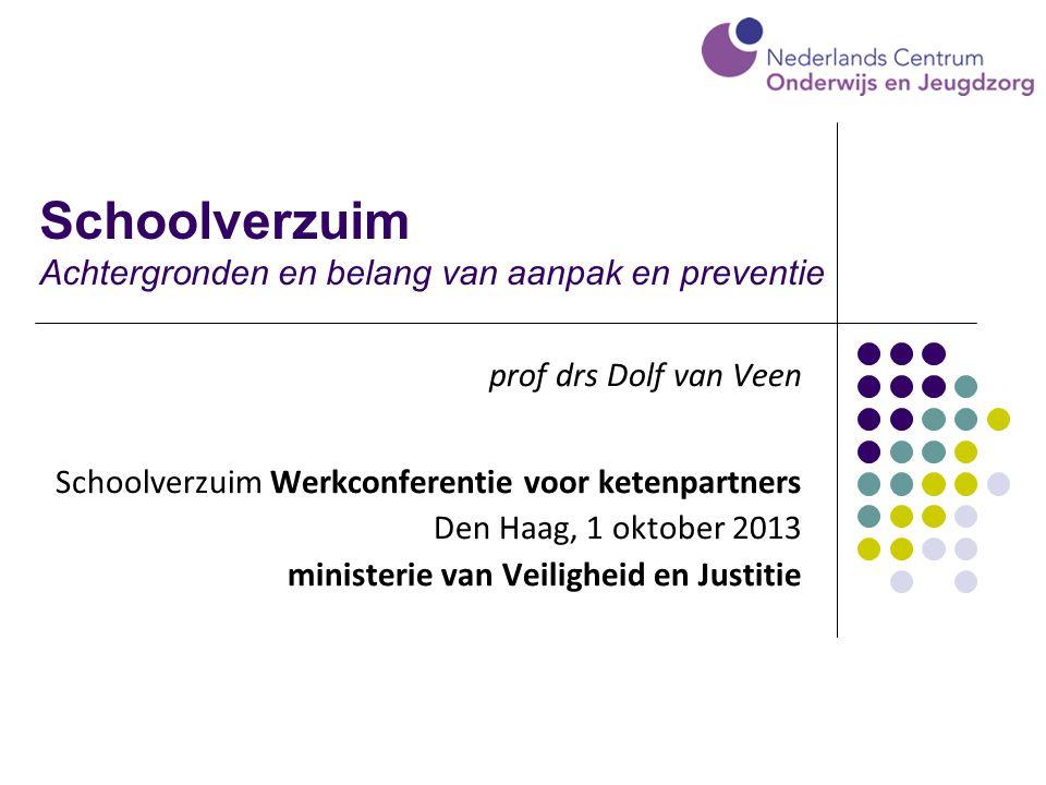 Schoolverzuim Achtergronden en belang van aanpak en preventie prof drs Dolf van Veen Schoolverzuim Werkconferentie voor ketenpartners Den Haag, 1 okto