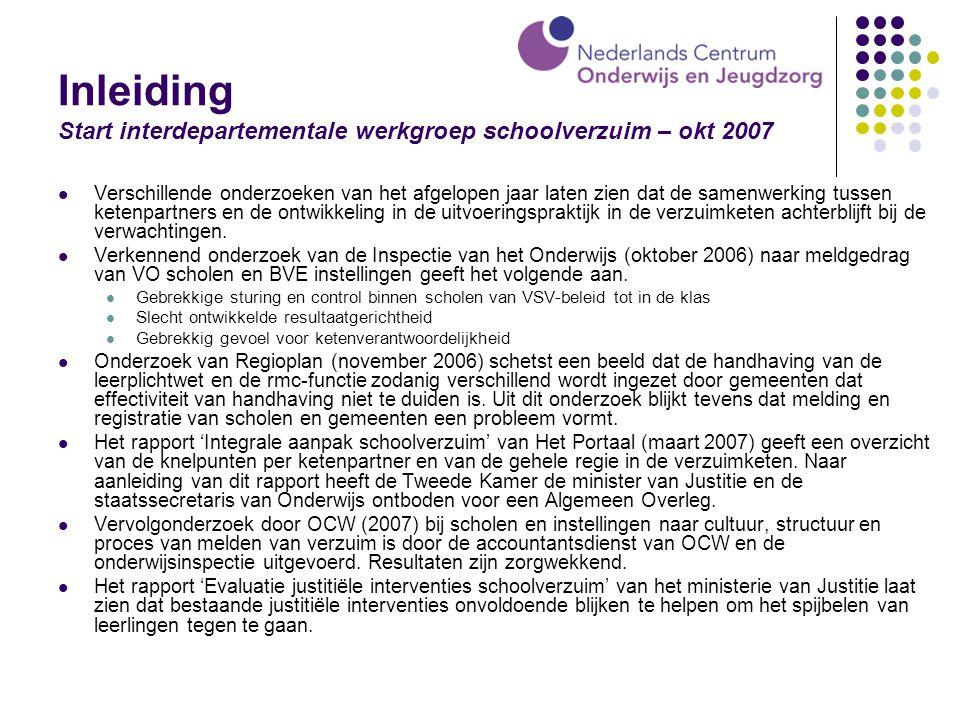 Inleiding Start interdepartementale werkgroep schoolverzuim – okt 2007 Verschillende onderzoeken van het afgelopen jaar laten zien dat de samenwerking