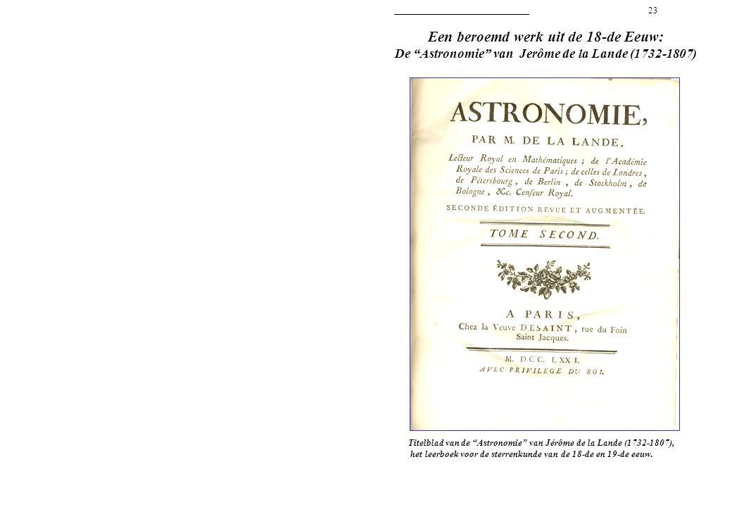 """23 Een beroemd werk uit de 18-de Eeuw: De """"Astronomie"""" van Jerôme de la Lande (1732-1807) Titelblad van de """"Astronomie"""" van Jérôme de la Lande (1732-1"""