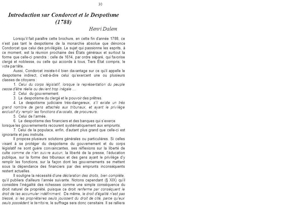 30 Introduction sur Condorcet et le Despotisme (1788) Henri Dalem Lorsqu'il fait paraître cette brochure, en cette fin d'année 1788, ce n'est pas tant